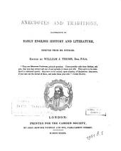 Anecdotes and Traditions: Illustrative of Early English History and Literature, Derived from Ms. Sources