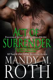 Act of Surrender: An Immortal Ops World Novel (PSI-Ops 2 / Paranormal Security and Intelligence)