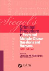 Siegel's Criminal Procedure: Essay and Multiple-Choice Questions and Answers, Edition 5