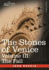 The Stones of Venice -: The Fall