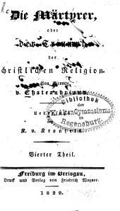 Sämmtliche Werke: ¬Die Märtyrer, oder der Triumph der christlichen Religion ; Theil 4, Band 50