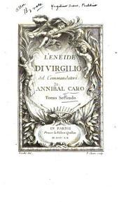L'Eneide: di Virgilio del commendatore Annibal Caro, Volume 2