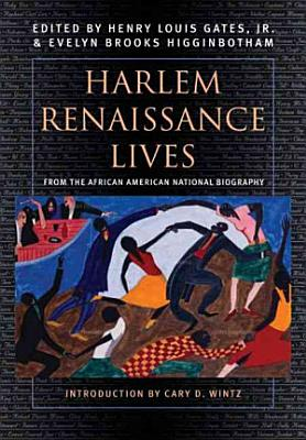 Harlem Renaissance Lives from the African American National Biography PDF