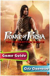 Prince of Persia: The Forgotten Sands Game Guide