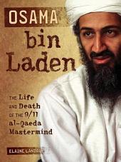 Osama bin Laden: The Life and Death of the 9/11 al-Qaeda Mastermind