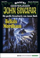John Sinclair - Folge 0937: Belials Mordhaus