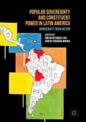 Popular Sovereignty and Constituent Power in Latin America: Democracy from Below