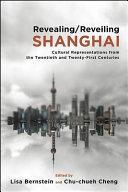 Revealing/reveiling Shanghai