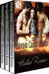 The Divine Creek Ranch Collection, Volume 1 [Box Set 37]