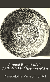 Annual Report of the Philadelphia Museum of Art: Issue 34