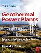 Geothermal Power Plants: Principles, Applications, Case Studies and Environmental Impact, Edition 3