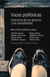 Voces polifónicas: Itinerarios de los géneros y las sexualidades.