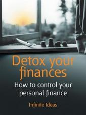 Detox your finances: 52 brilliant ideas for personal financial success