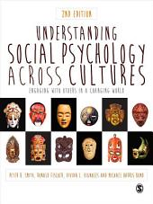 Understanding Social Psychology Across Cultures: Engaging with Others in a Changing World, Edition 2