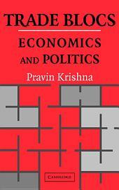 Trade Blocs: Economics and Politics