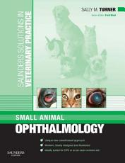 Saunders Solutions in Veterinary Practice  Small Animal Ophthalmology E Book PDF