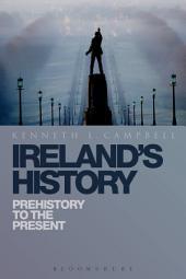 Ireland's History: Prehistory to the Present