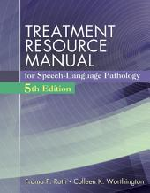 Treatment Resource Manual for Speech Language Pathology: Edition 5