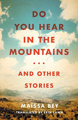 Do You Hear in the Mountains    and Other Stories