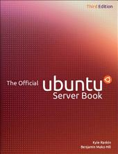 The Official Ubuntu Server Book: Edition 3