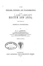 On the diseases, injuries, and malformations of the rectum and anus
