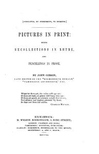 Pictures in print  being recollections in rhyme and pencillings in prose PDF