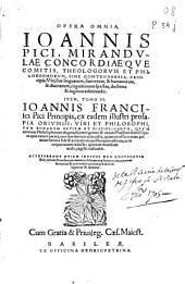 Opera omnia Ioannis Pici Mirandulae ... Item, tomo II Ioannis Francisci Pici ... opera quae extant omnia ...