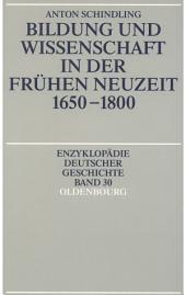 Bildung und Wissenschaft in der Frühen Neuzeit 1650-1800: Ausgabe 2