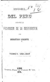 Historia del Peru desde la proclamacion de la independencia ;