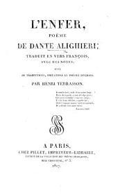 L'Enfer, poëme ... traduit en vers françois, avec des notes; suivi de traductions, imitations et poésies diverses. Par Henri Terrasson