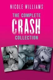 The Complete Crash Collection: Crash, Clash, Crush