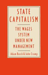 State Capitalism: The Wages System under New Management