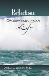 Reflections: Observations about Life
