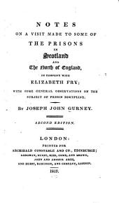 Notes on a visit made to some of the prisons in Scotland and the north of England: in company with Elizabeth Fry; with some general observations on the subject of prison discipline