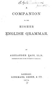 A Companion to the Higher English Grammar