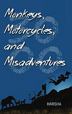 Monkeys  Motorcycles  and Misadventures