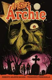 Afterlife with Archie: Escape from Riverdale: Book 1