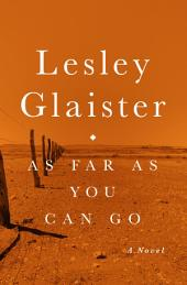 As Far as You Can Go: A Novel