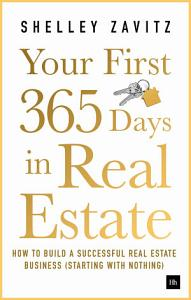 YOUR FIRST 365 DAYS IN REAL ESTATE Book