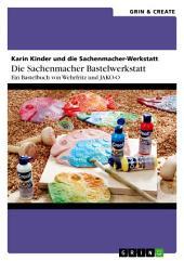 Die Sachenmacher Bastelwerkstatt: Ein Bastelbuch von Wehrfritz und JAKO-O