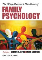 The Wiley Blackwell Handbook of Family Psychology PDF