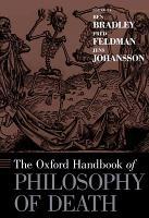 The Oxford Handbook of Philosophy of Death PDF