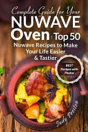 Complete Guide for Your Nuwave Oven Book