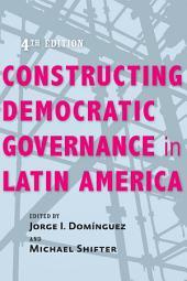 Constructing Democratic Governance in Latin America: Edition 4