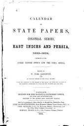 Calendar of State Papers, Colonial Series ...: East Indies, China and Persia, 1625