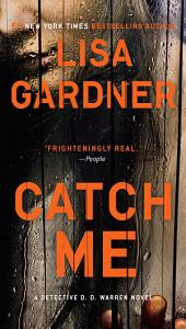 Catch Me: A Detective D.D. Warren Novel