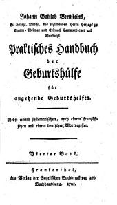 Praktisches Handbuch der Geburtshülfe für angehende Geburtshelfer: Nebst einem systematischen, auch einem französischen und einem deutschen Wortregister, Band 4