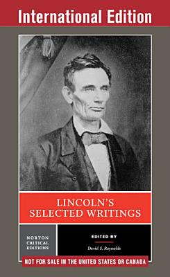 Lincoln s Selected Writings PDF