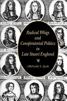 Radical Whigs and Conspiratorial Politics in Late Stuart England PDF