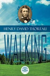 Essays of Henry David Thoreau - Walking